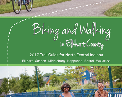 Biking and Walking in Elkhart County – 2017 Trail Guide for North Central Indiana