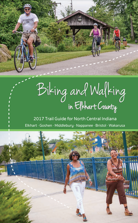 Biking and Walking in Elkhart County - 2017 Trail Guide for North Central Indiana